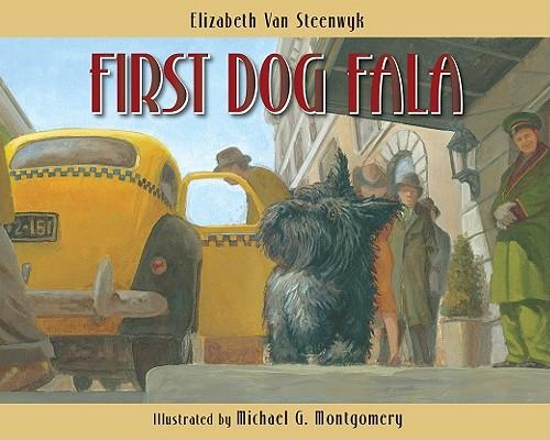 First Dog Fala By Van Steenwyk, Elizabeth/ Montgomery, Michael G. (ILT)