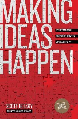 Making Ideas Happen By Belsky, Scott